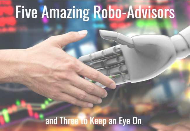 Five Amazing Robo-Advisors